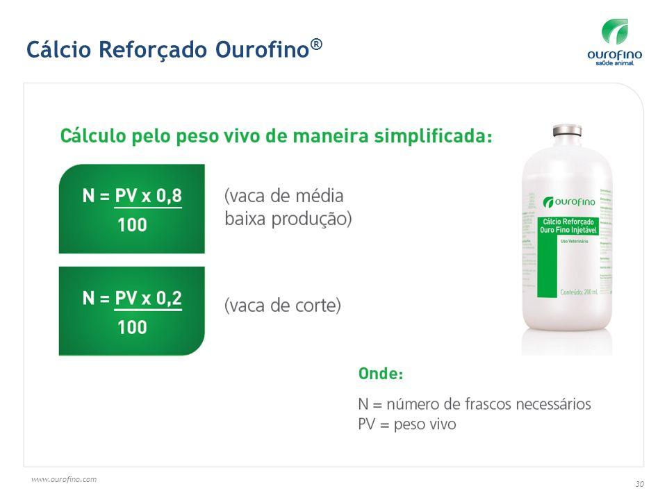 www.ourofino.com 30 Cálcio Reforçado Ourofino ®