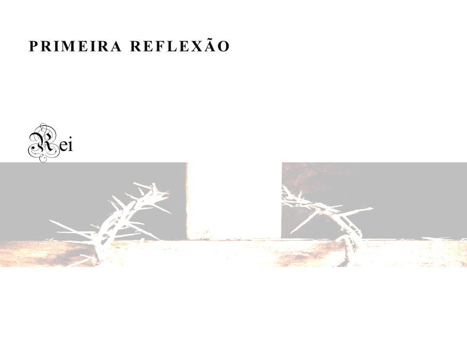 PRIMEIRA REFLEXÃO R ei