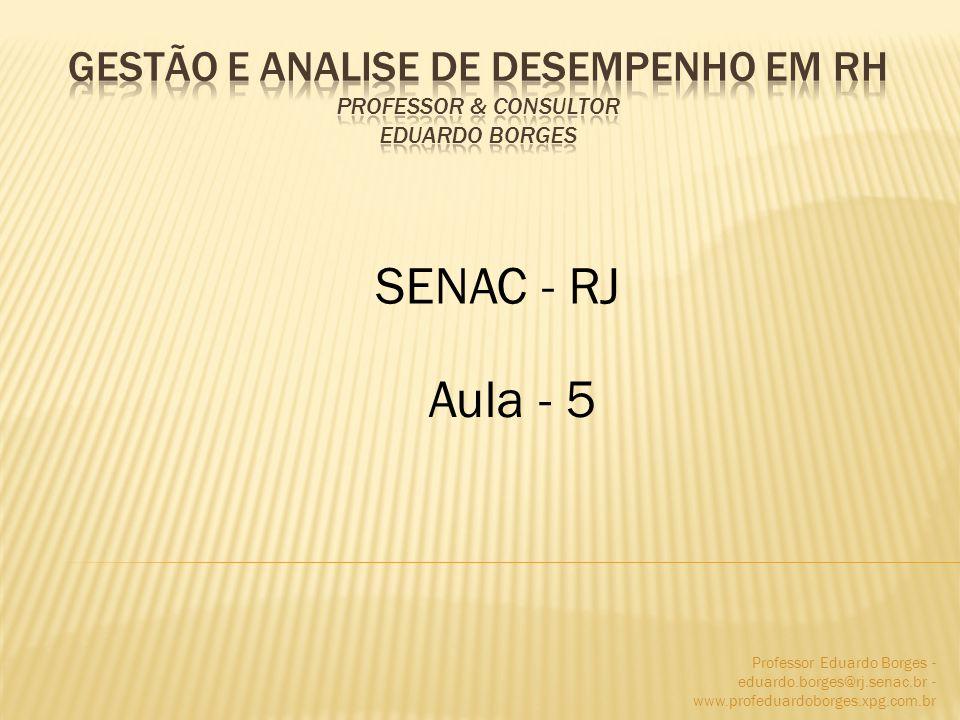 Professor Eduardo Borges - eduardo.borges@rj.senac.br - www.profeduardoborges.xpg.com.br SENAC - RJ Aula - 5