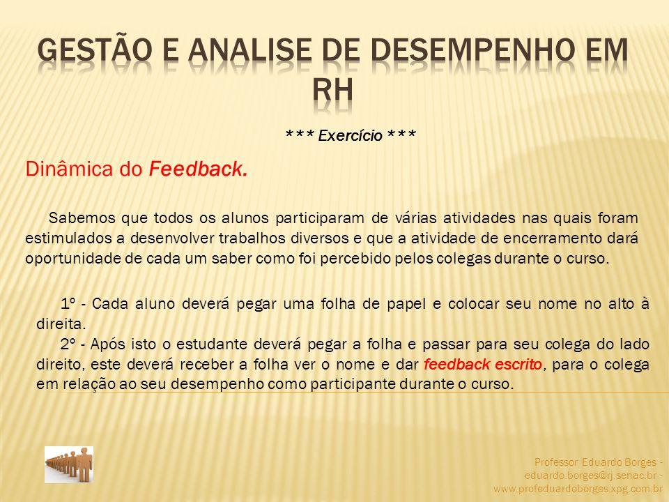 Professor Eduardo Borges - eduardo.borges@rj.senac.br - www.profeduardoborges.xpg.com.br *** Exercício *** Dinâmica do Feedback. Sabemos que todos os