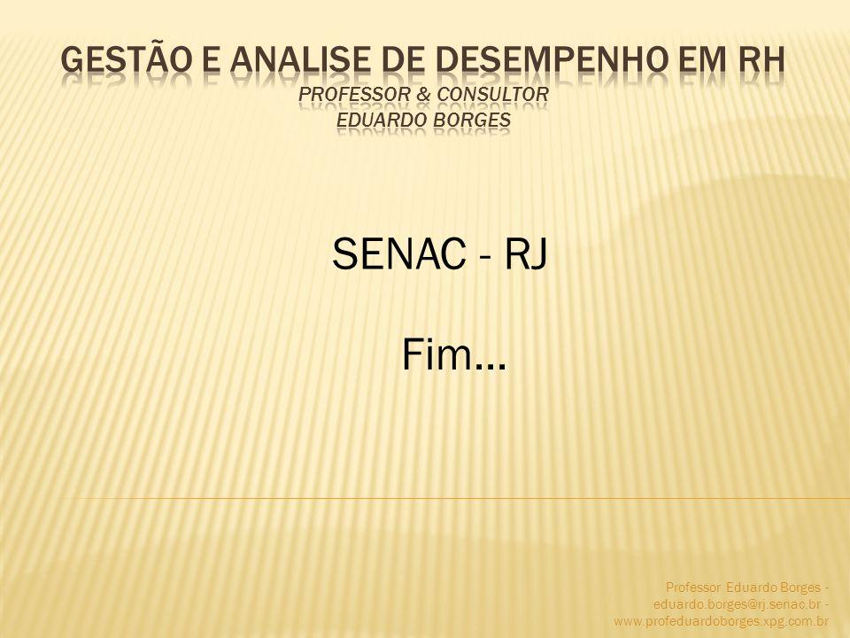 Professor Eduardo Borges - eduardo.borges@rj.senac.br - www.profeduardoborges.xpg.com.br SENAC - RJ Fim...