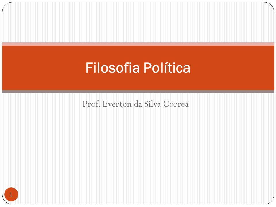 Prof. Everton da Silva Correa Filosofia Política 1