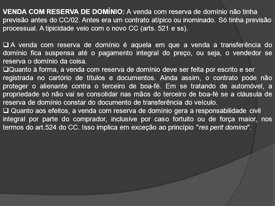 VENDA COM RESERVA DE DOMÍNIO: A venda com reserva de domínio não tinha previsão antes do CC/02.