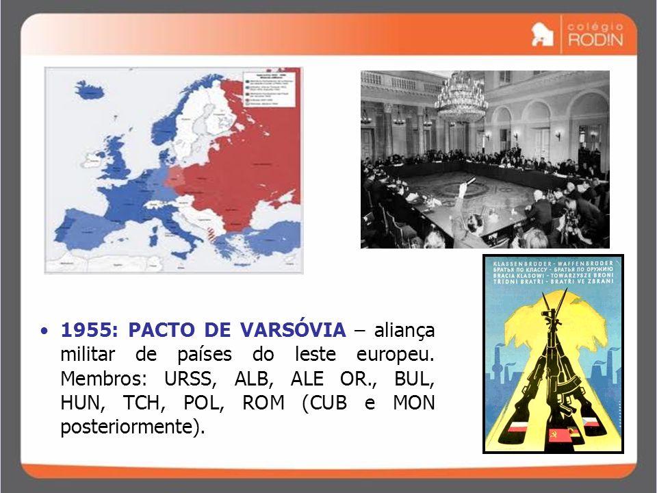 IDADE CONTEMPORÂNEA GUERRA FRIA (1945 – 1989) 1955: PACTO DE VARSÓVIA – aliança militar de países do leste europeu. Membros: URSS, ALB, ALE OR., BUL,