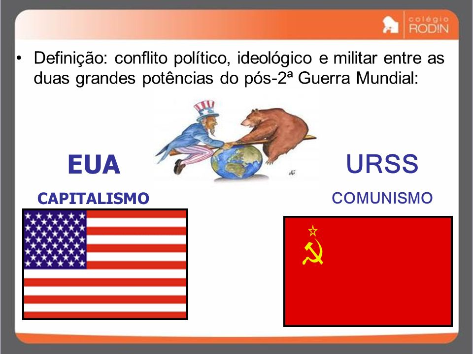 IDADE CONTEMPORÂNEA GUERRA FRIA (1945 – 1989) A GUERRA FRIA 1945: o ano das conferências A CONFERÊNCIA DE SAN FRANCISCO (Abril de 45) - Participantes: cerca de 50 países, incluindo o Brasil - Expectativa dominante: organizar instituições internacionais que garantissem a paz mundial Resultados: assinatura da carta de São Francisco, com a criação da ONU
