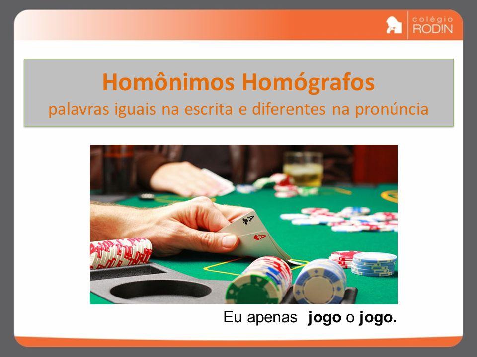 HOMÔNIMOS As homônimas podem ser: Homógrafas Homófonas Perfeitas