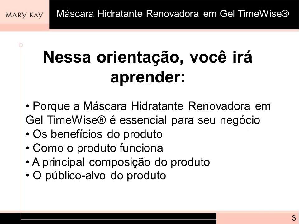 Nessa orientação, você irá aprender: Porque a Máscara Hidratante Renovadora em Gel TimeWise® é essencial para seu negócio Os benefícios do produto Com