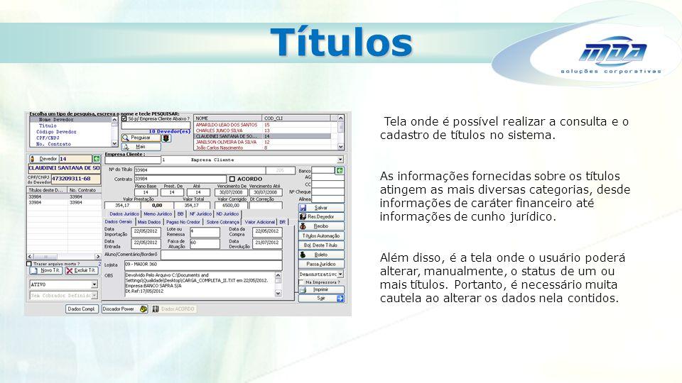 Títulos Tela onde é possível realizar a consulta e o cadastro de títulos no sistema.