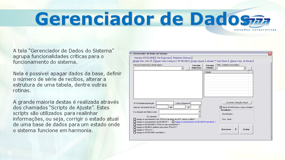 Backup A rotina de backup do sistema Atuante32 SQL é realizada através da tela Backup.