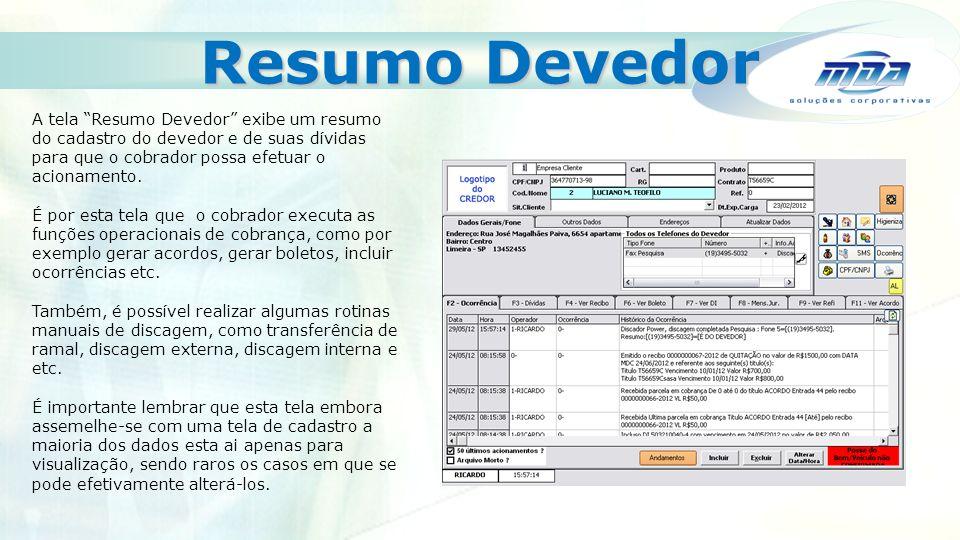 Imprimir Relatórios O sistema possui diversas telas de relatórios, dentre elas a de Prestação de Contas, a Boletos Impressos e a Títulos ou Acionamentos ou Acordos.