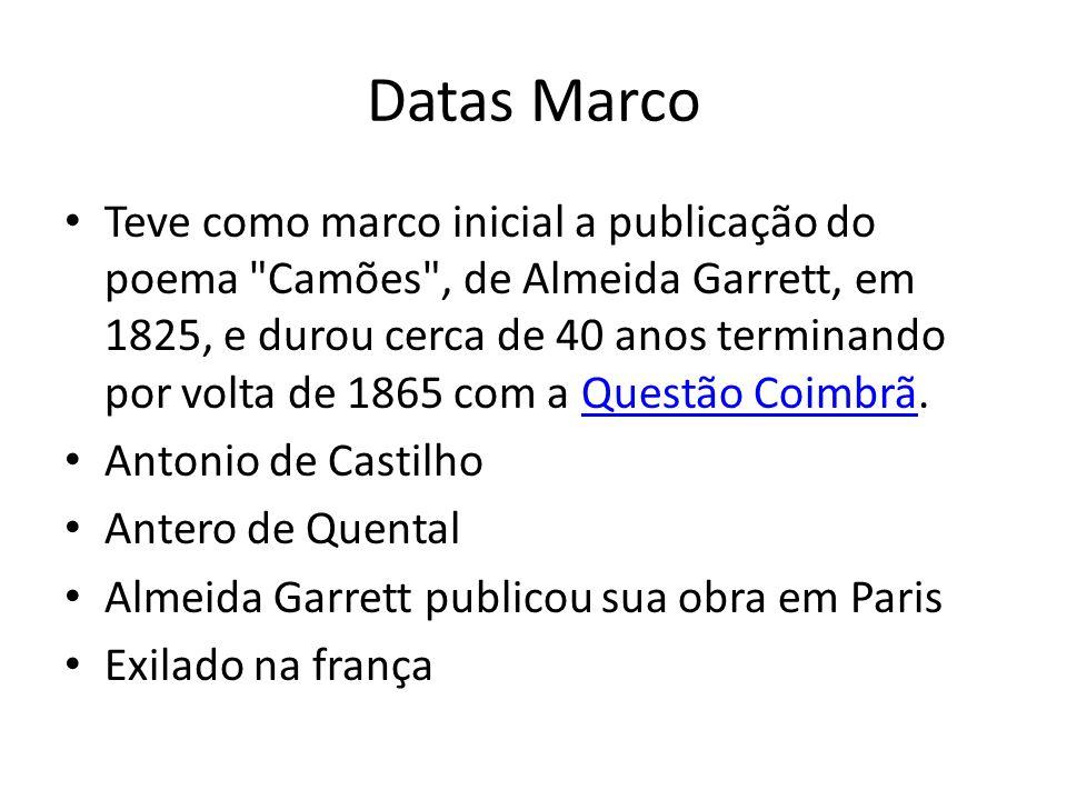Datas Marco Teve como marco inicial a publicação do poema