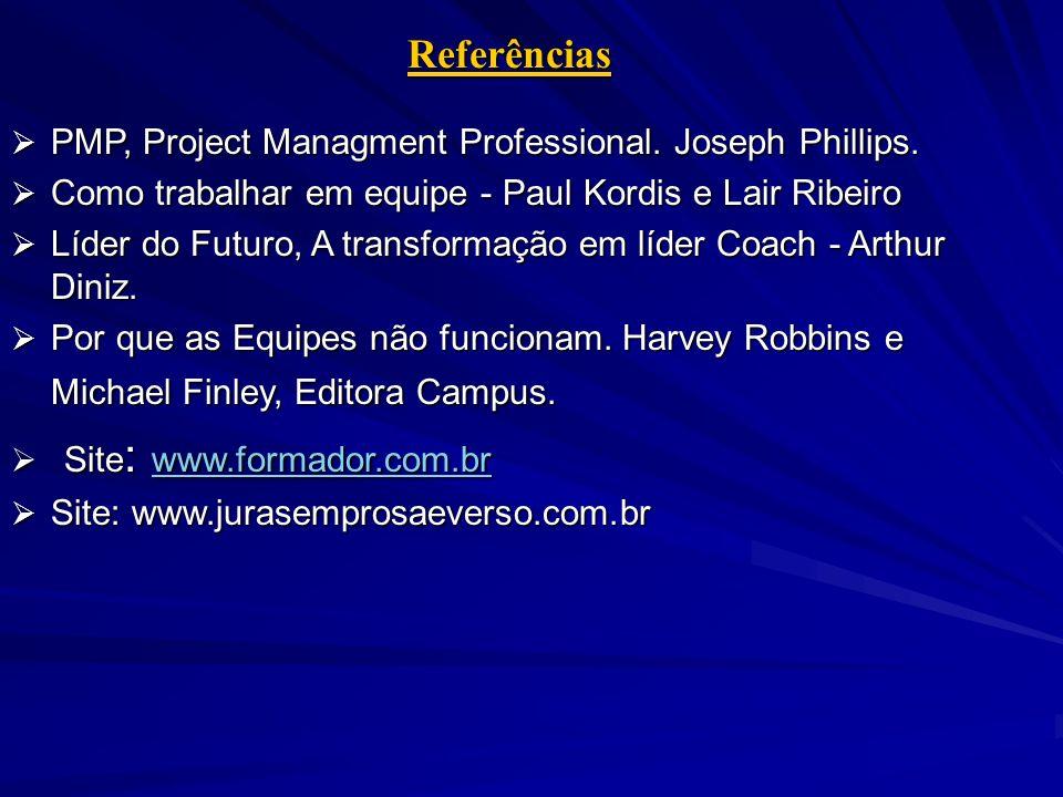 Referências PMP, Project Managment Professional. Joseph Phillips. PMP, Project Managment Professional. Joseph Phillips. Como trabalhar em equipe - Pau