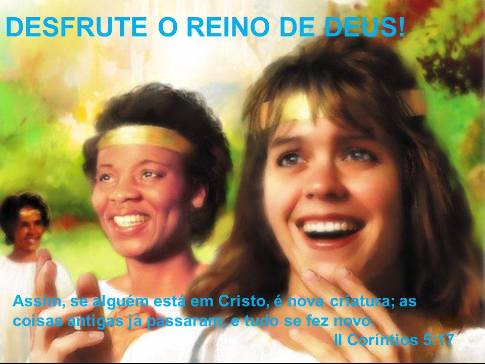 DESFRUTE O REINO DE DEUS.