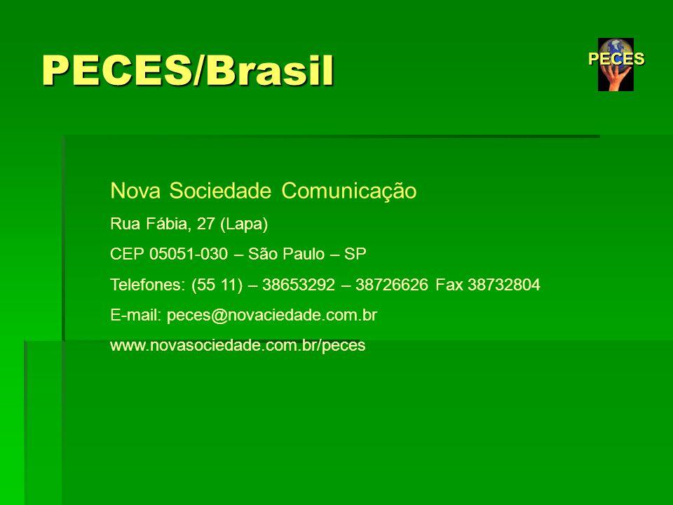 PECES/Brasil Nova Sociedade Comunicação Rua Fábia, 27 (Lapa) CEP 05051-030 – São Paulo – SP Telefones: (55 11) – 38653292 – 38726626 Fax 38732804 E-ma