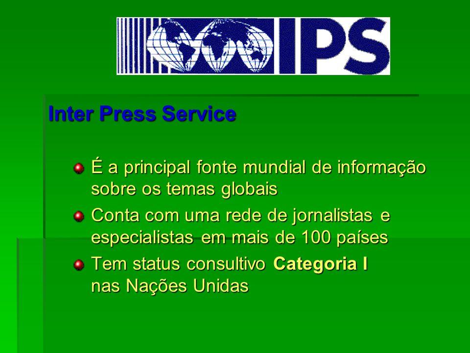 É a principal fonte mundial de informação sobre os temas globais É a principal fonte mundial de informação sobre os temas globais Conta com uma rede d