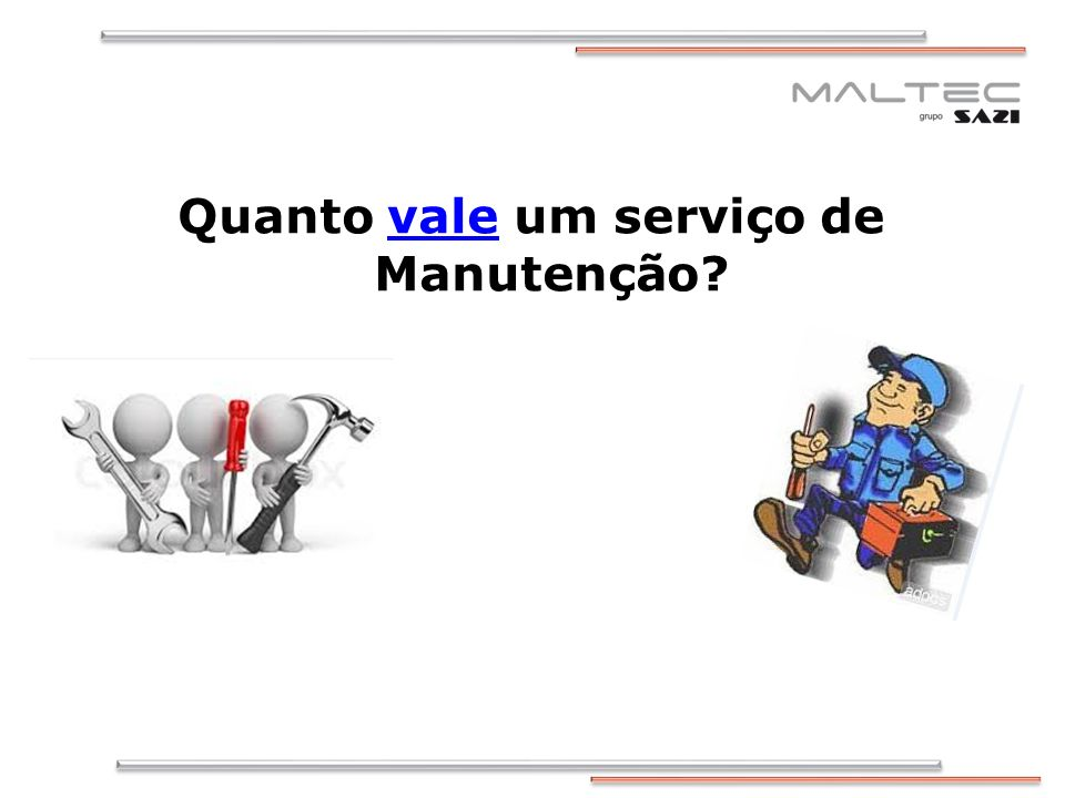 Quanto vale um serviço de Manutenção?vale