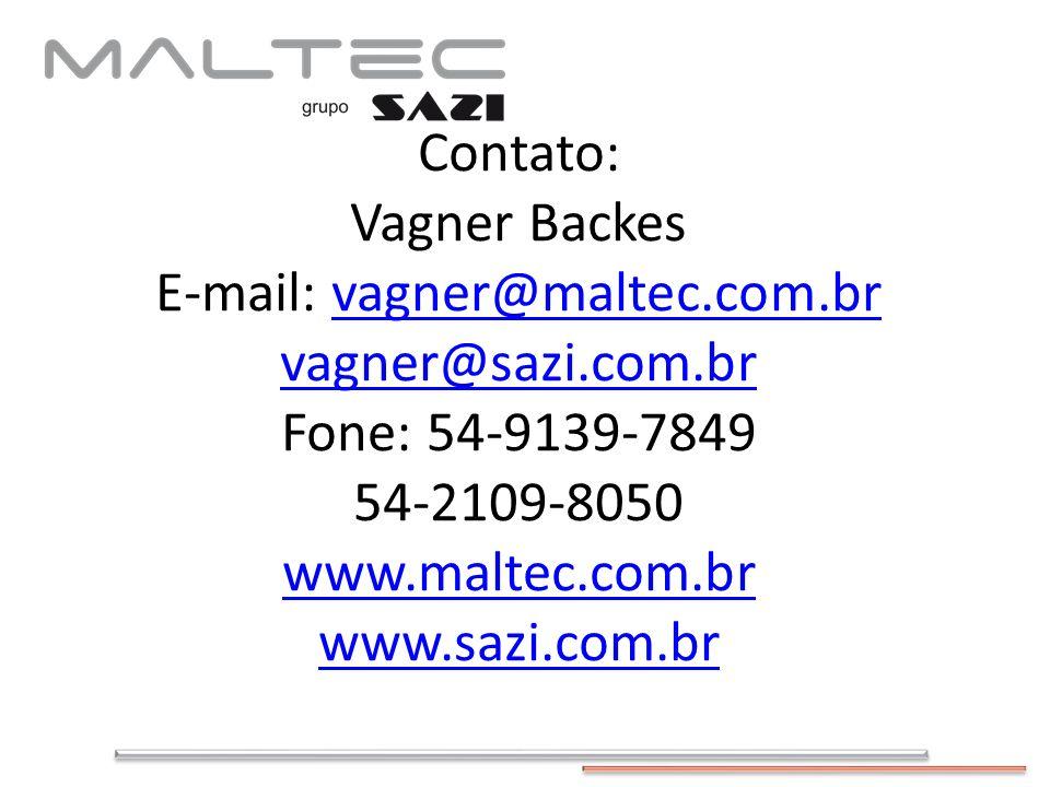 Contato: Vagner Backes E-mail: vagner@maltec.com.br vagner@sazi.com.br Fone: 54-9139-7849 54-2109-8050 www.maltec.com.br www.sazi.com.brvagner@maltec.com.br vagner@sazi.com.br www.maltec.com.br www.sazi.com.br