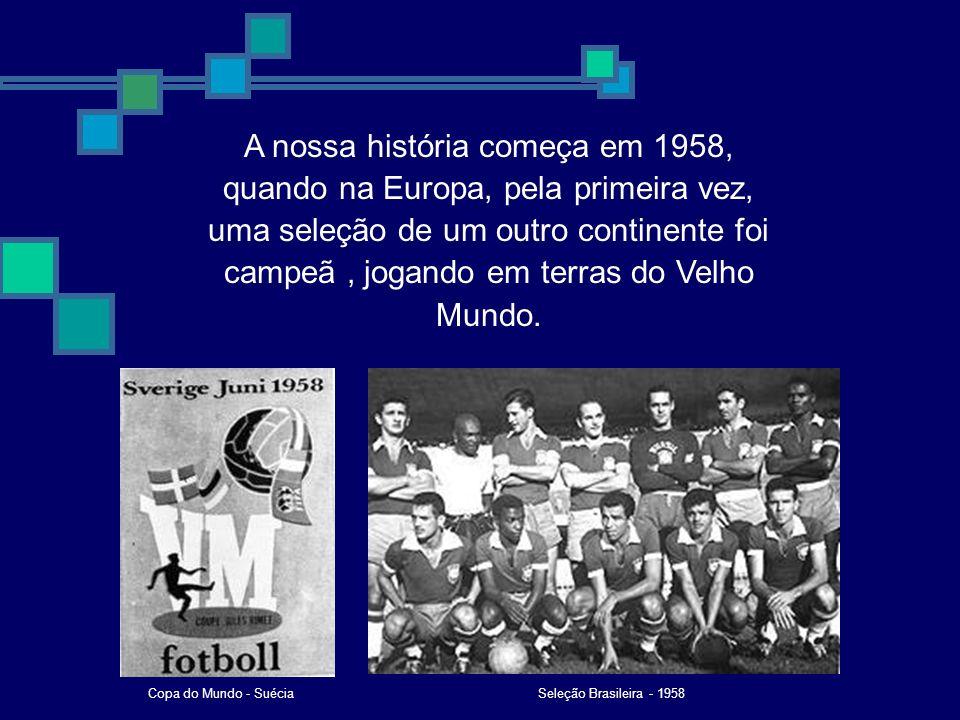 BRASIL (Suécia) 1958 1962 BRASIL (Chile) 1966 INGLATERRA (Inglaterra) 1970 BRASIL (México) 1974 ALEMANHA (Alemanha) 1978 ARGENTINA (Argentina) ITÁLIA (Espanha) 1982 ARGENTINA (México) 1986 1990 1994 1998 ALEMANHA (Itália) BRASIL (USA) FRANÇA (França) Zidane, autor de dois gols na final contra o Brasil, ambos de cabeça, ergue, enfim, a tão cobiçada taça.