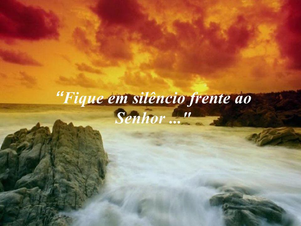O Senhor está aqui e te chama... te ama e te espera... escute-O no mais profundo do seu ser...