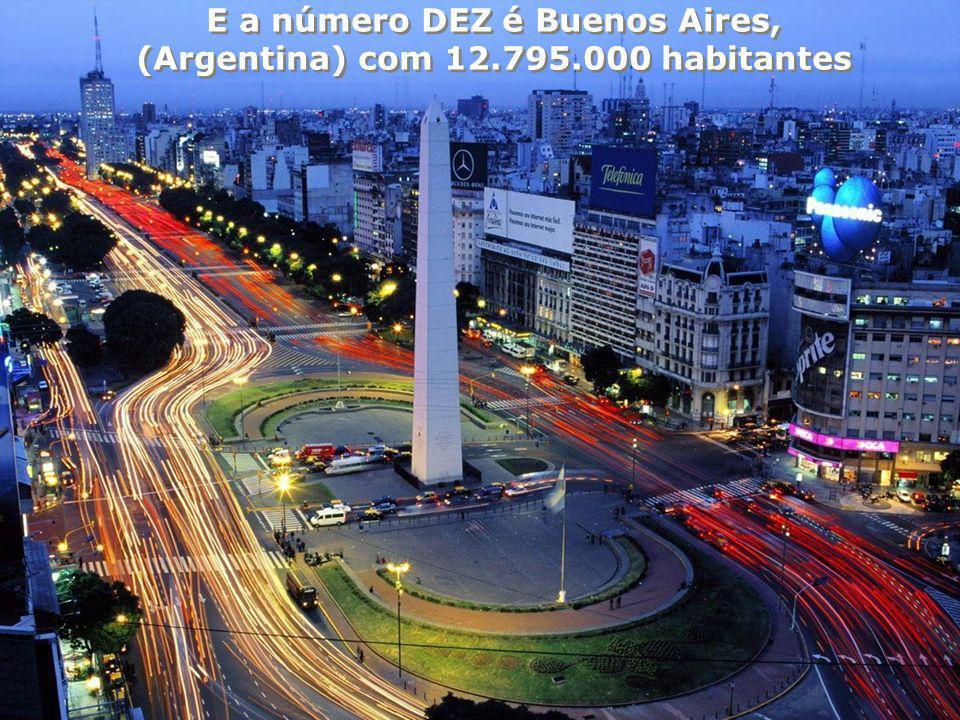 Número NOVE é Dhaka (Bangladesh) com 13.485.000 habitantes Número NOVE é Dhaka (Bangladesh) com 13.485.000 habitantes