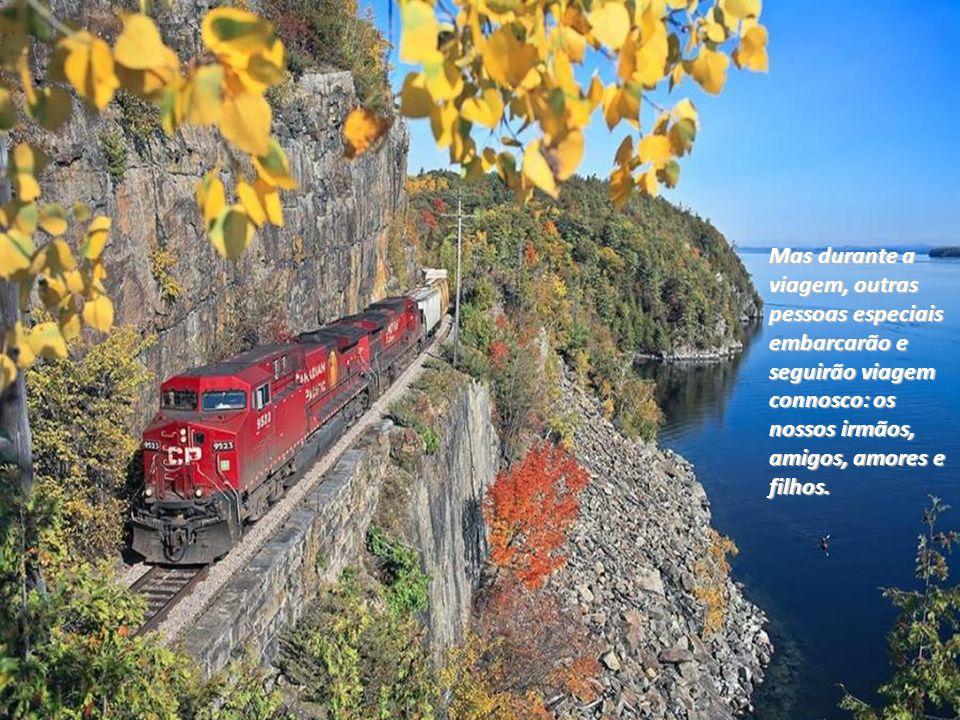 Que aprendamos a amar e a servir, compreender e perdoar, pois não sabemos quanto tempo ainda nos resta até à estação onde teremos que deixar o comboio.
