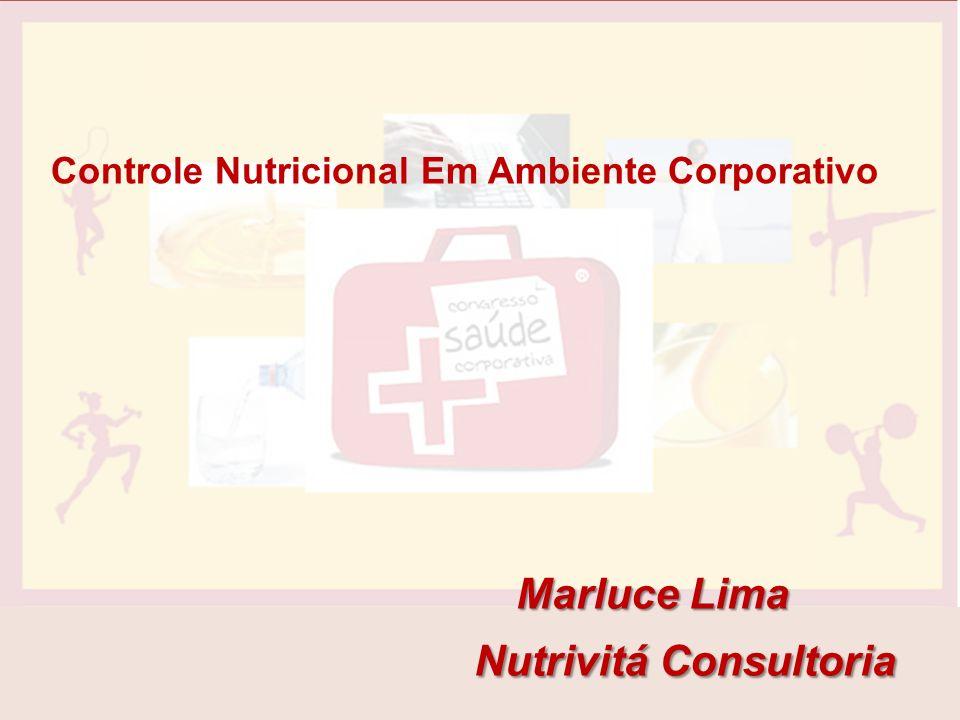 Marluce Lima Nutrivitá Consultoria Nutrivitá Consultoria Controle Nutricional Em Ambiente Corporativo