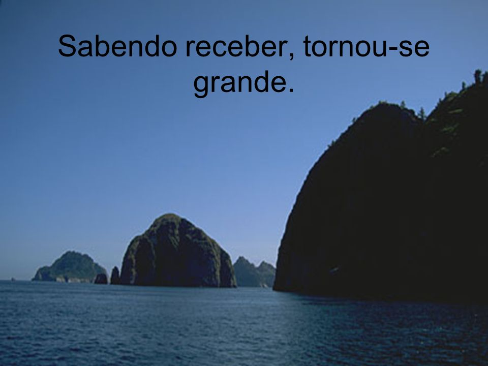 Se quisesse ser o primeiro, centímetros acima de todos os rios, não seria mar, mas sim uma ilha.