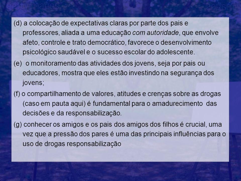 (d) a colocação de expectativas claras por parte dos pais e professores, aliada a uma educação com autoridade, que envolve afeto, controle e trato dem