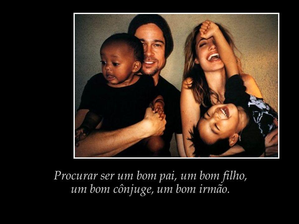 Procurar ser humano, ter olhos, ouvidos e coração não tão somente para a nossa família biológica, mas também para a nossa família humana.
