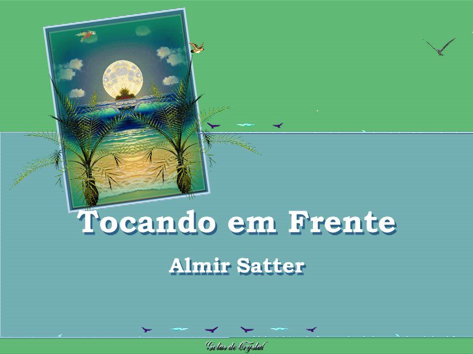 Tocando em Frente Almir Satter Tocando em Frente Almir Satter