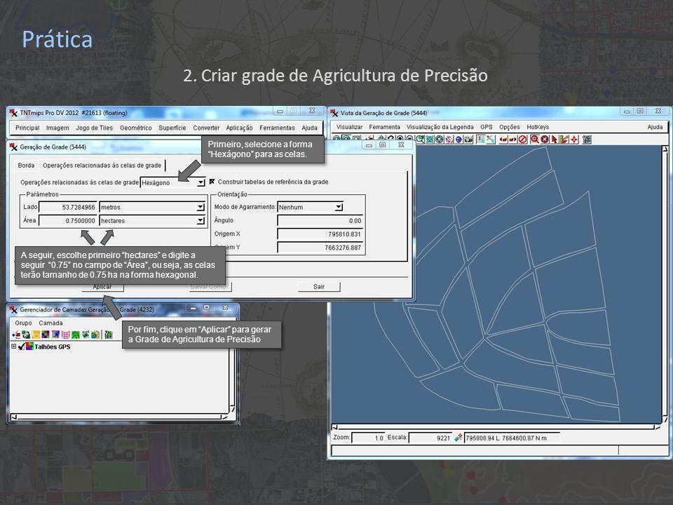 Prática A grade de agricultura de precisão aparece na janela de visualização Clique em Salvar Como...