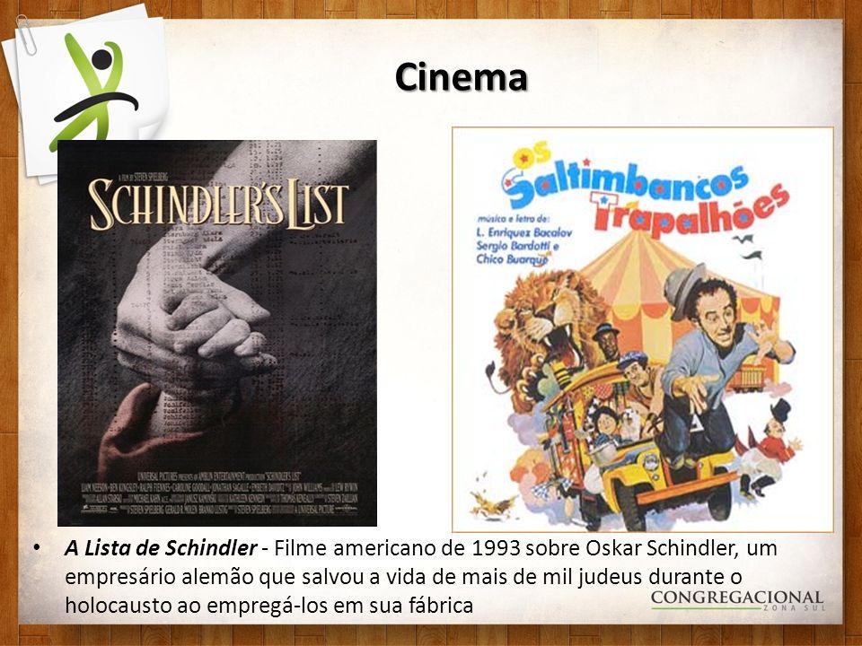 Cinema A Lista de Schindler - Filme americano de 1993 sobre Oskar Schindler, um empresário alemão que salvou a vida de mais de mil judeus durante o holocausto ao empregá-los em sua fábrica