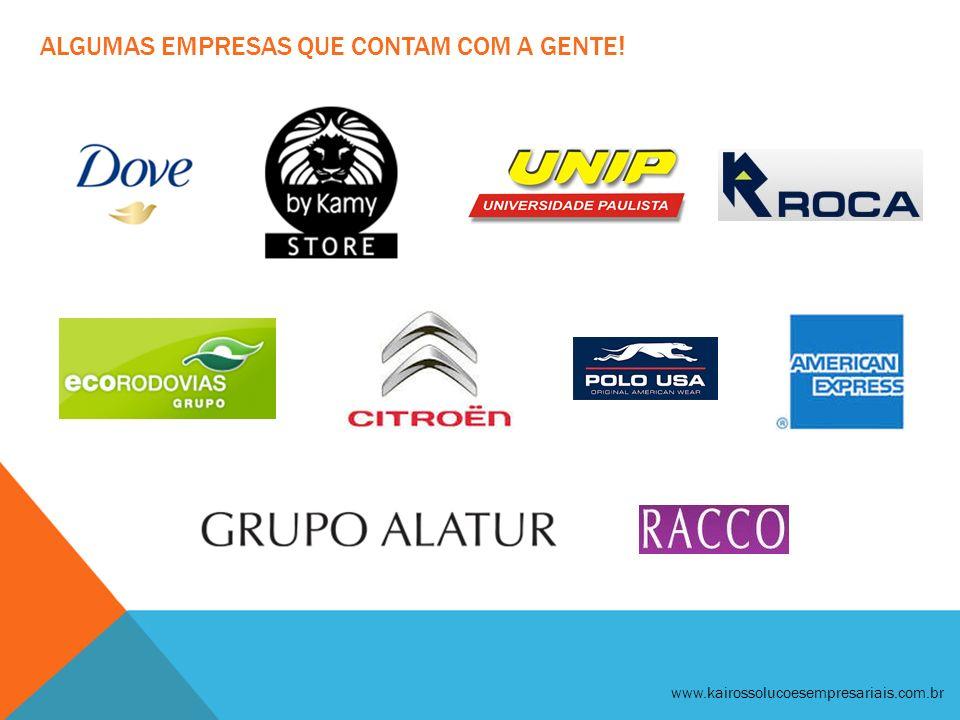 ALGUMAS EMPRESAS QUE CONTAM COM A GENTE! www.kairossolucoesempresariais.com.br