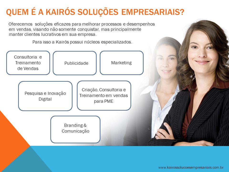 QUEM É A KAIRÓS SOLUÇÕES EMPRESARIAIS? Oferecemos soluções eficazes para melhorar processos e desempenhos em vendas, visando não somente conquistar, m