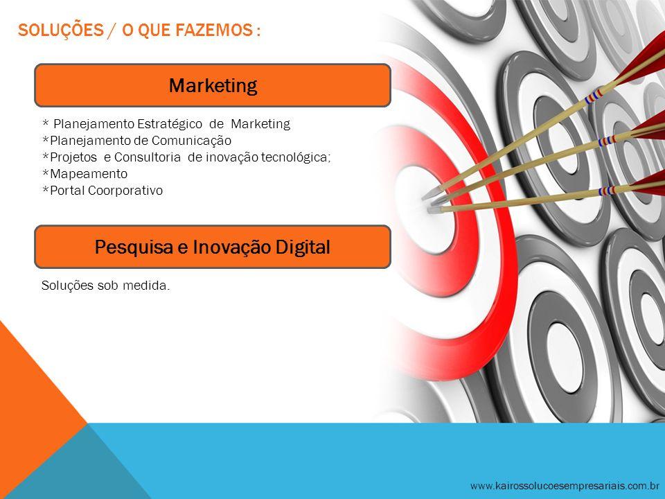SOLUÇÕES / O QUE FAZEMOS : * Planejamento Estratégico de Marketing *Planejamento de Comunicação *Projetos e Consultoria de inovação tecnológica; *Mape