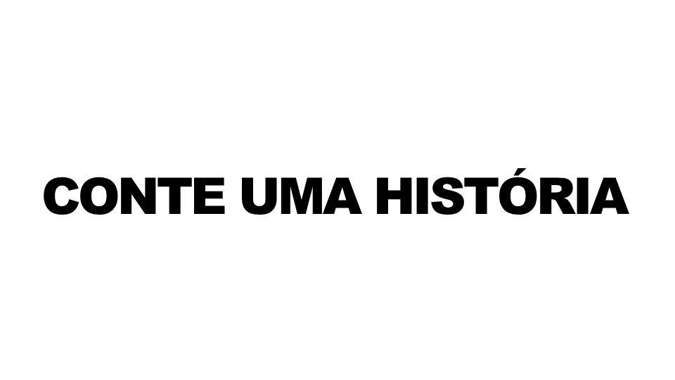 CONTE UMA HISTÓRIA