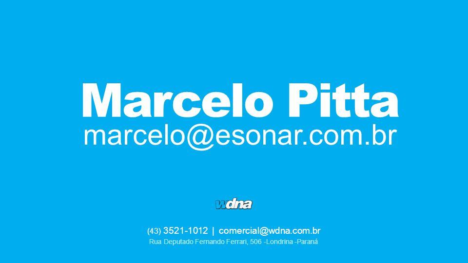 (43) 3521-1012   comercial@wdna.com.br Rua Deputado Fernando Ferrari, 506 -Londrina -Paraná marcelo@esonar.com.br Marcelo Pitta