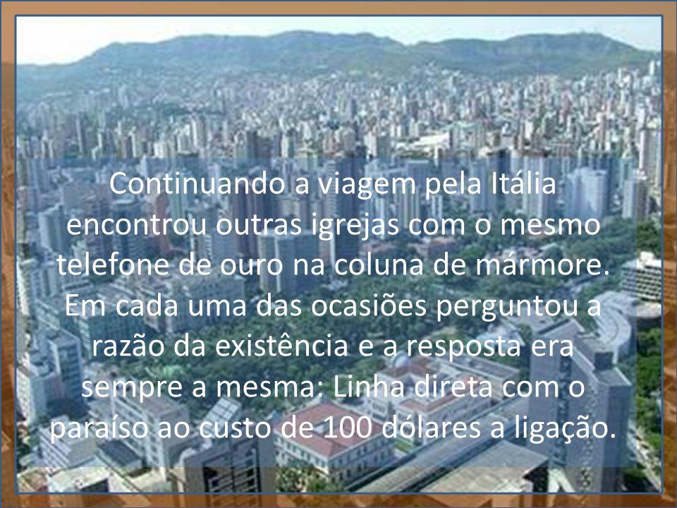 Depois da Itália, chegando ao Brasil, foi direto para Belo Horizonte.