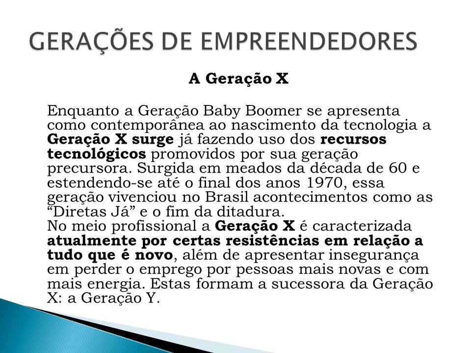 A Geração X Enquanto a Geração Baby Boomer se apresenta como contemporânea ao nascimento da tecnologia a Geração X surge já fazendo uso dos recursos t