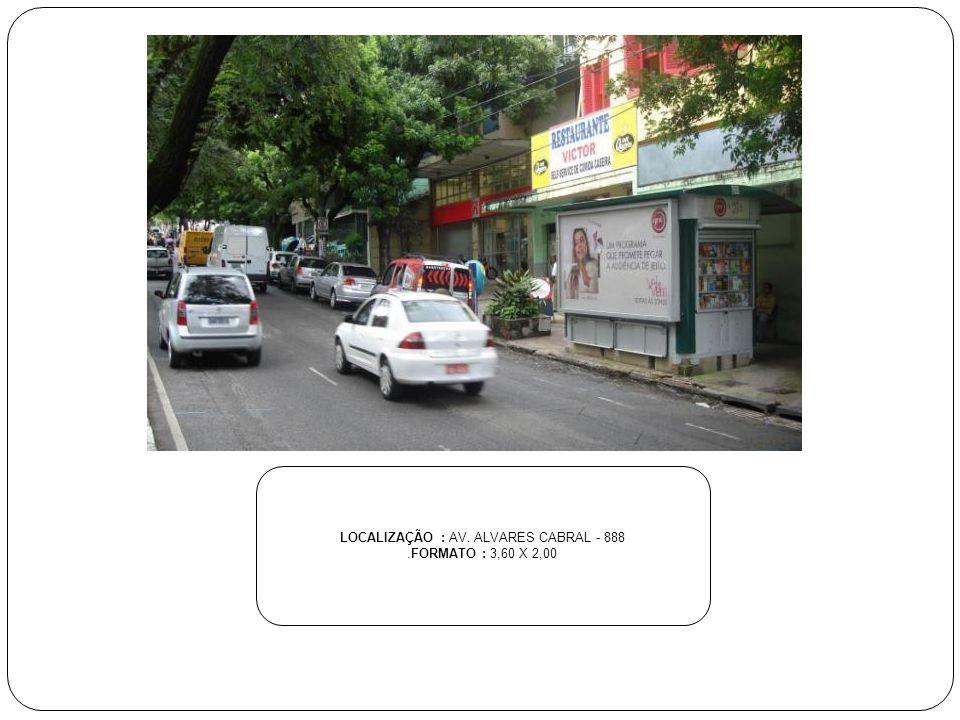 LOCALIZAÇÃO : AV. ALVARES CABRAL - 888.FORMATO : 3,60 X 2,00