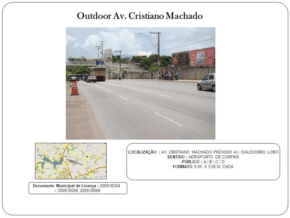 Outdoor Av. Cristiano Machado LOCALIZAÇÃO : AV. CRISTIANO MACHADO PRÓXIMO AV. WALDOMIRO LOBO SENTIDO : AEROPORTO DE CONFINS PÚBLICO : A | B | C | D FO