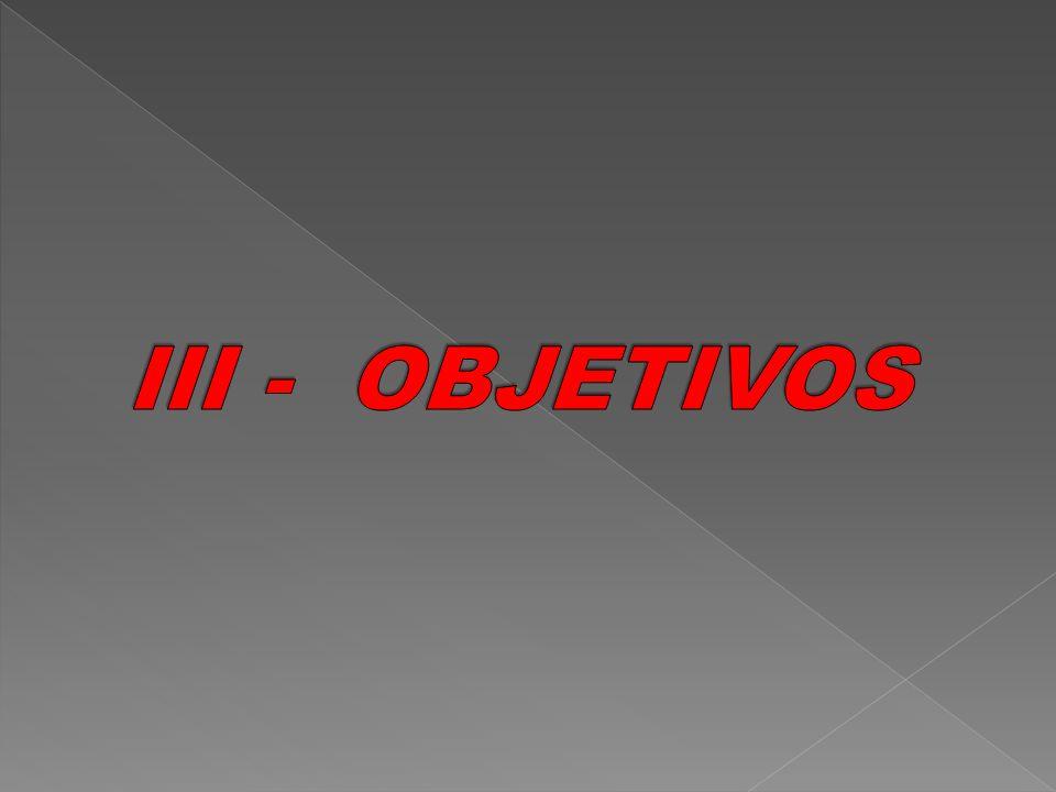 III - OBJETIVOS 1.