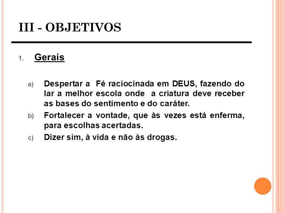 III - OBJETIVOS 2.Específicos a) Entender a Fé como ausência de dúvida.