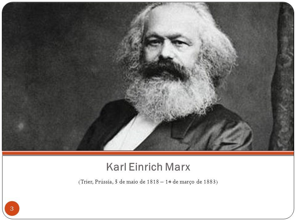 Karl Einrich Marx (Trier, Prússia, 5 de maio de 1818 – 14 de março de 1883) 3
