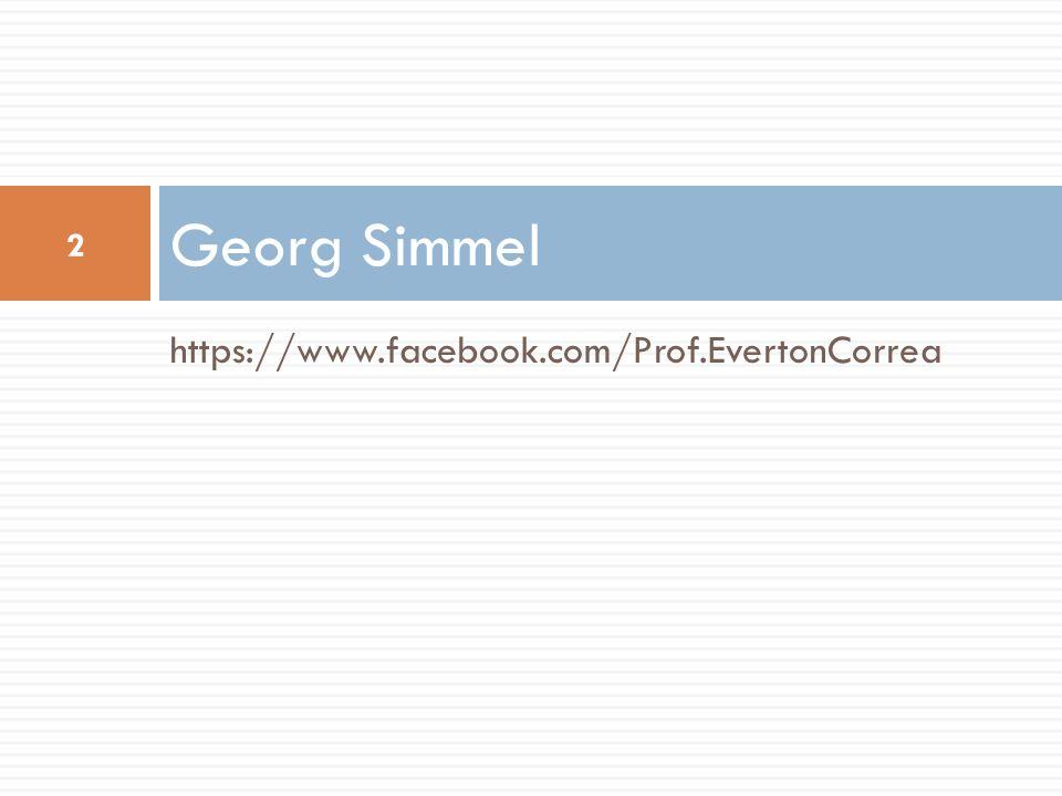 https://www.facebook.com/Prof.EvertonCorrea Georg Simmel 2