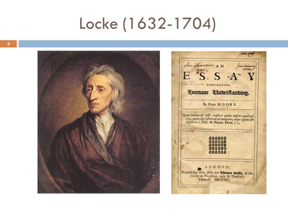4 John Locke é o iniciador da teoria do conhecimento propriamente dita porque se propõe a analisar cada uma das formas de conhecimento que possuímos.