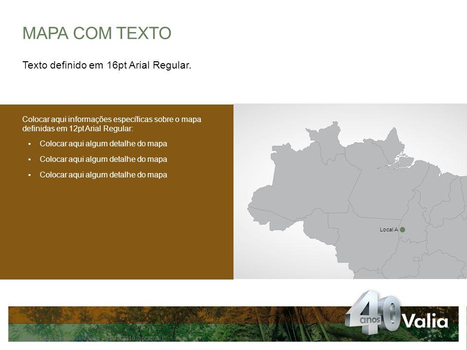 MAPA COM TEXTO Texto definido em 16pt Arial Regular.