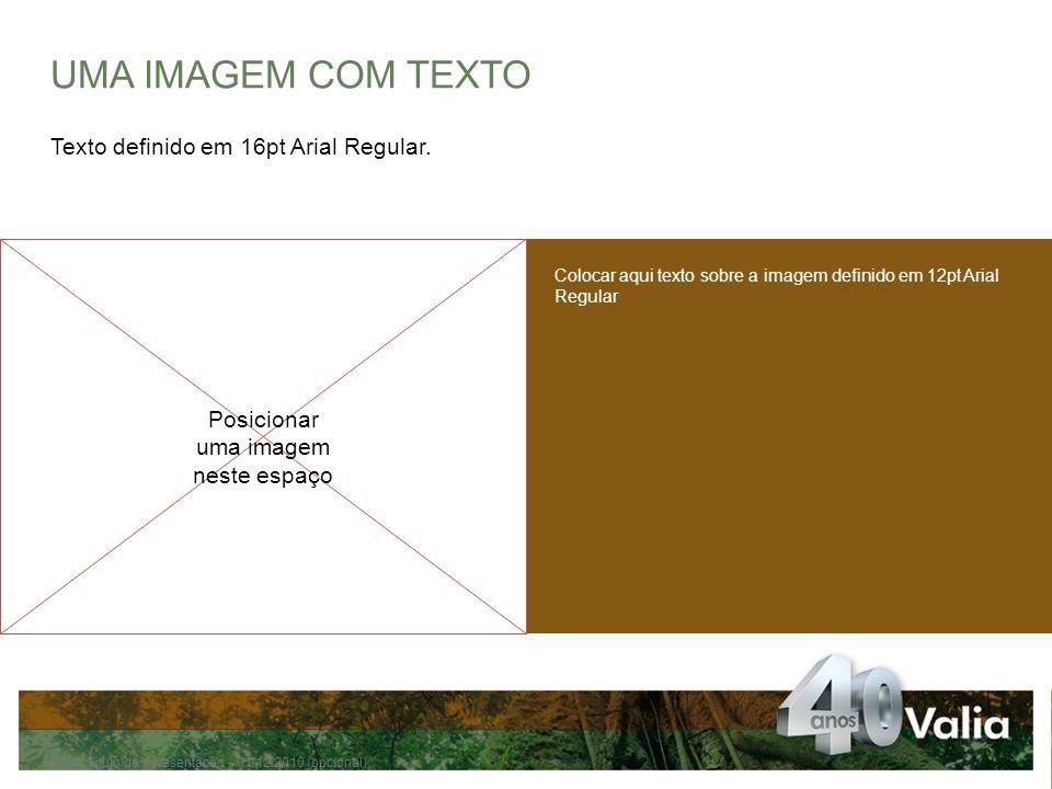 UMA IMAGEM COM TEXTO Texto definido em 16pt Arial Regular.