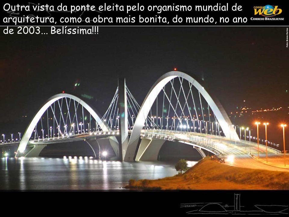 Outra vista da ponte eleita pelo organismo mundial de arquitetura, como a obra mais bonita, do mundo, no ano de 2003...