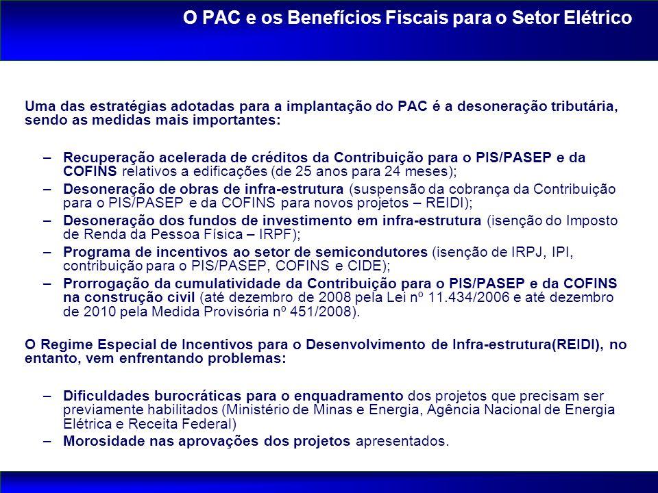 Uma das estratégias adotadas para a implantação do PAC é a desoneração tributária, sendo as medidas mais importantes: –Recuperação acelerada de crédit